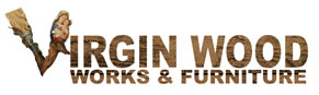 VIRGIN WOOD & FURNITURE